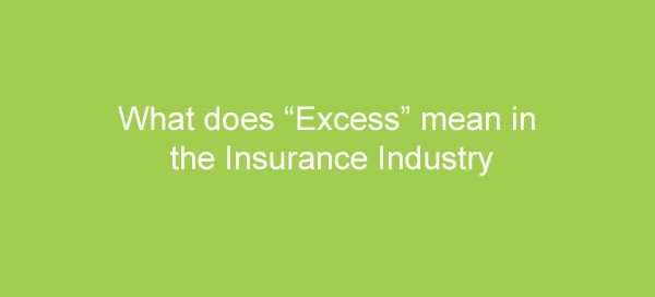 what does excess mean in the insurance industry