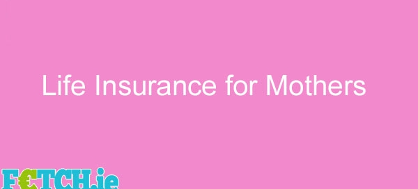 life insurance for mum