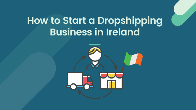 Dropshipping Business in Ireland
