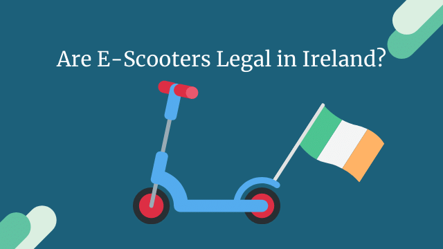 are e-scooters legal in ireland
