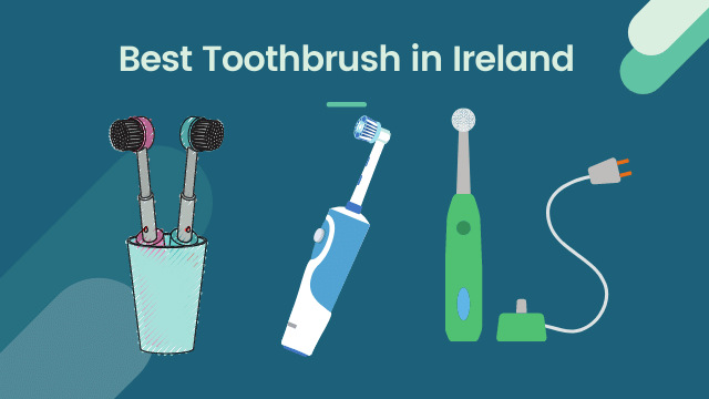best toothbrush ireland